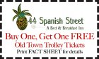 44 Spanish Street offers a buy one, get one free special on Old Town Trolley tickets