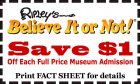 Save $1 off each full price museum admission! Print FACT SHEET for details.