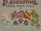 Partial View of the St. Augustine Under Three Flags book cover.