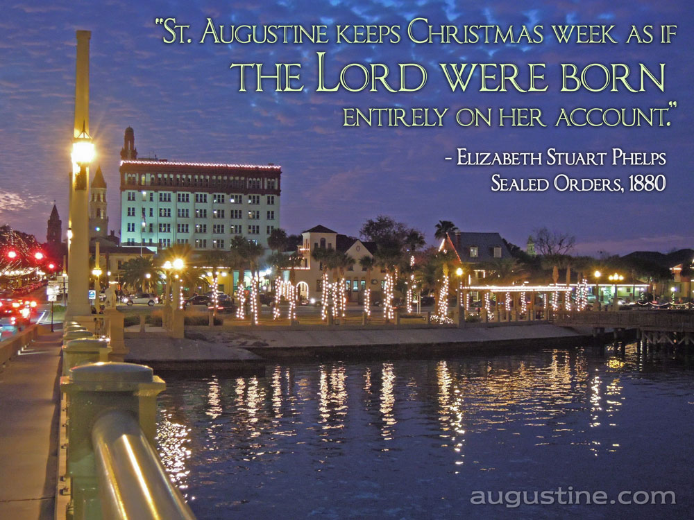 Christmas In Florida Quotes.St Augustine In Quotes Visit St Augustine